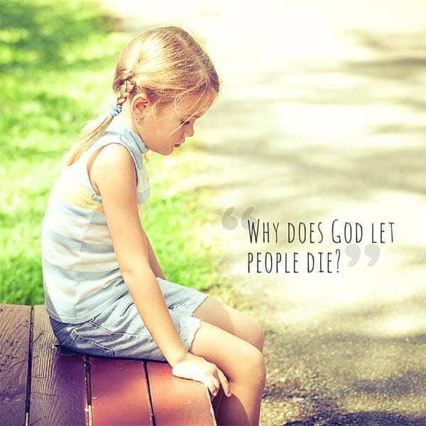 why does God let people die