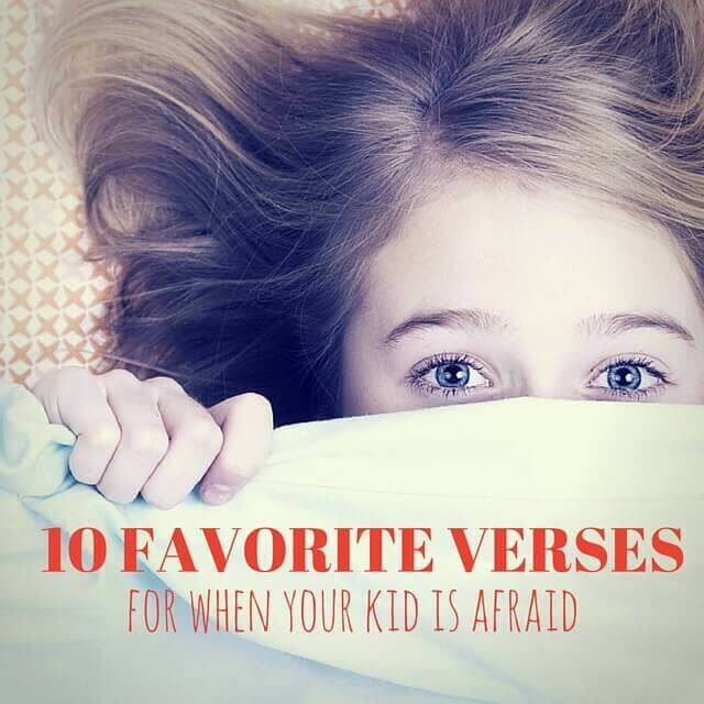 10 favorite bible verses for when your kid is afraid
