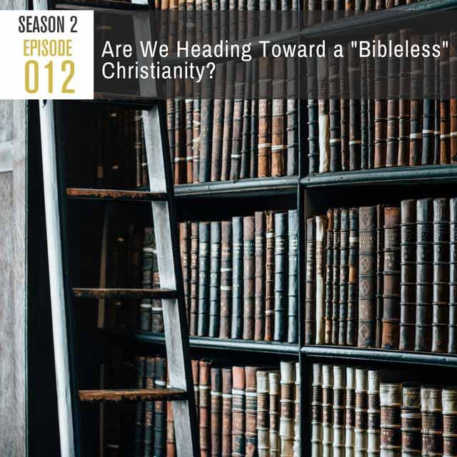episode-12-bibleless-christianity