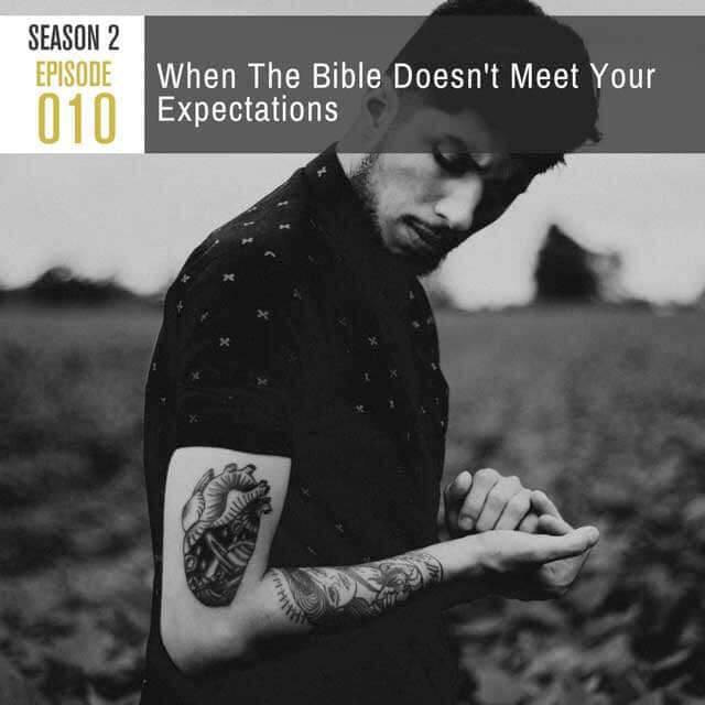when-the-bible-doesnt-meet-your-expectations