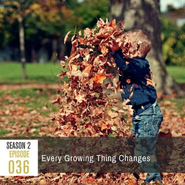 podcast-every-growing-thing-changes-post-2