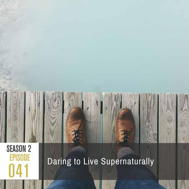 daring-to-live-supernaturally