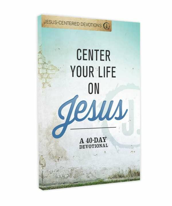 Center Your Life on Jesus