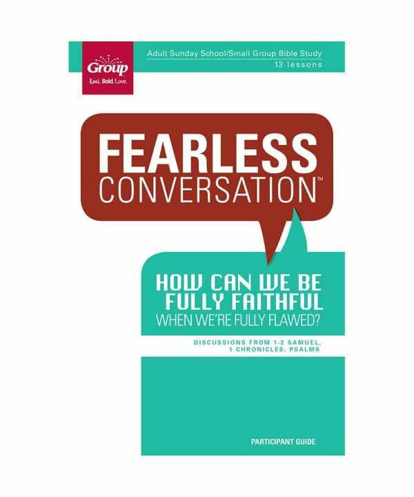 Fearless Conversation: How Can We Be Fully Faithful When We're Fully Flawed? - Participant Book