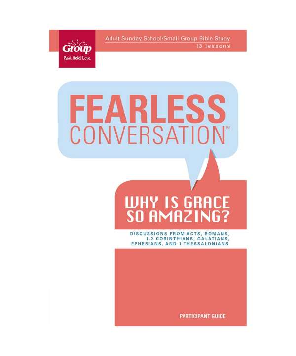 Fearless Conversation: Why Is Grace So Amazing? - Participant Guide