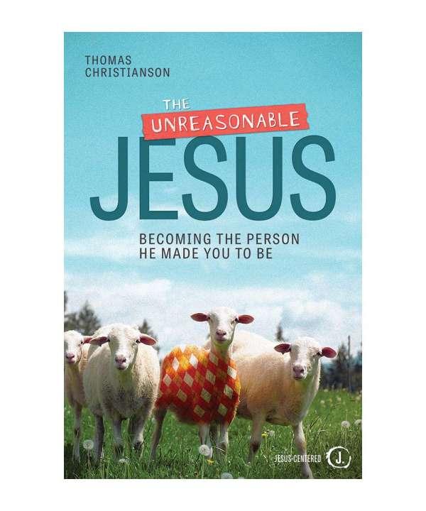 The Unreasonable Jesus
