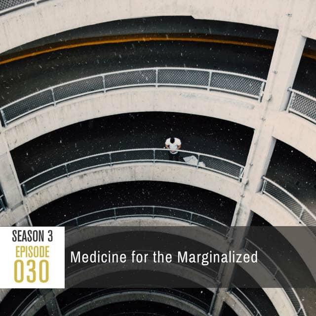 medicine-for-the-marganilized-episode