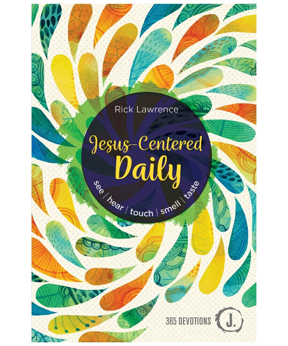 Jesus-Centered Daily: See. Hear. Touch. Smell. Taste